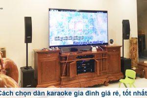 Cách chọn dàn âm thanh karaoke gia đình giá rẻ, chất lượng