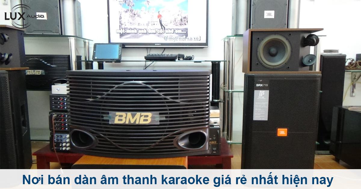 Địa chỉ mua dàn âm thanh karaoke giá rẻ, chính hãng tốt nhất