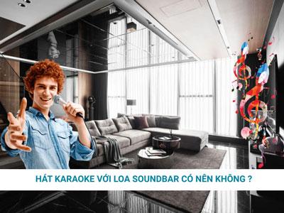 Loa soundbar có hát karaoke được không